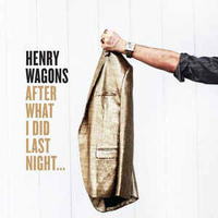Henry Wagons: After What I Did Last Night (LP)