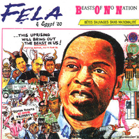 Fela and Egypt '80: Beasts of No Nation