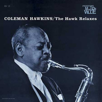 Coleman Hawkins ‎– The Hawk Relaxes
