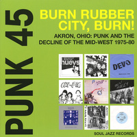 Soul Jazz Presents: Punk 45: Burn, Rubber City, Burn (2 LP)