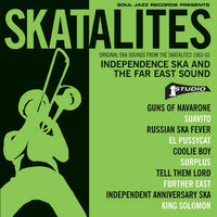 Soul Jazz Records Presents: The Skatalites - Independence Ska and The Far East Sound  (2 LP)