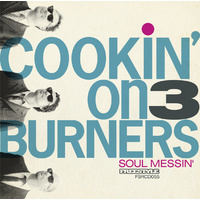 Cookin' On 3 Burners: Soul Messin' (LP)