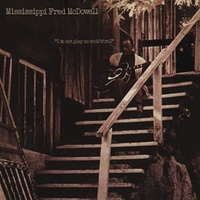 Mississippi Fred McDowell: I Do Not Play No Rock n' Roll (LP)