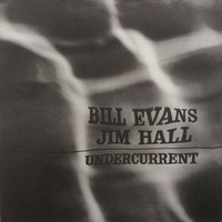 Bill Evans & Jim Hall: Undercurrent (LP)