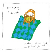 Courtney Barnett: Sometimes I Sit And Think, And Sometimes I Just Sit  (LP)