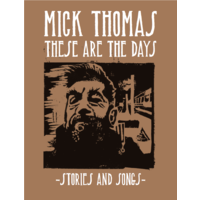 Mick Thomas: These Are The Days -Stories & Songs- (Book)