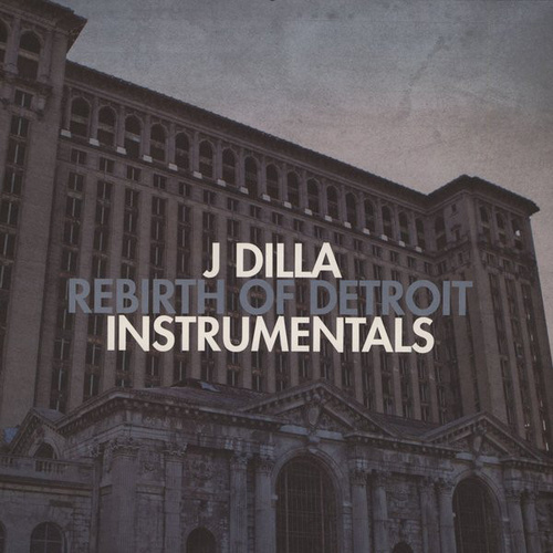 J Dilla: Rebirth Of Detroit Instrumentals (2LP)