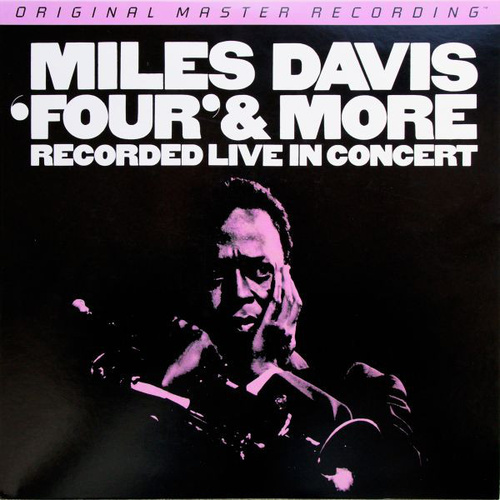 Miles Davis: 'Four' & More - Recorded Live In Concert (MFSL LP)